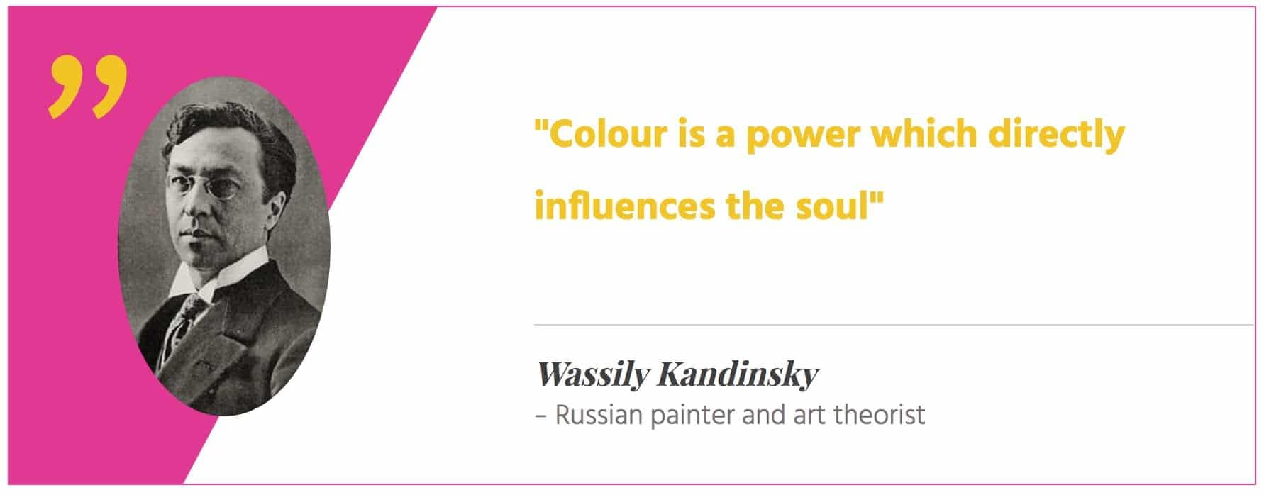"""""""Colour is a power which influences the soul"""" Kandinsky"""
