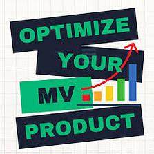 Optimise Your MV product