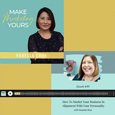 Make Marketing Yours with Vanessa Choi and Guest Speaker Susanna Reay