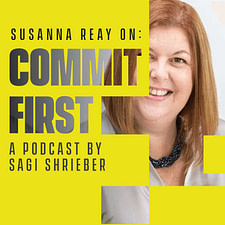 Commit First w/ Sagi Shrieber (Feat. Pat Flynn, John Lee Dumas, Jason Zook, Paul Jarvis, and more) Ep.77: Working with Introverts (w/ Susanna Reay)