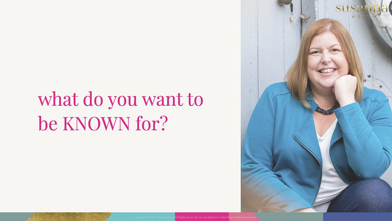what do you want to be known for? with Susanna Reay