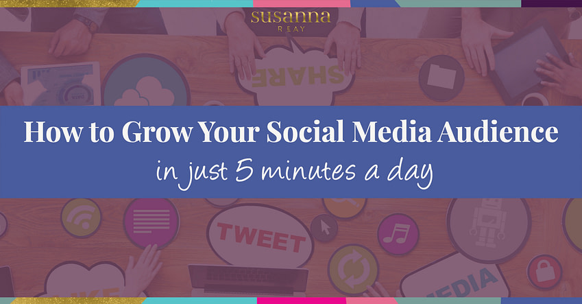 How to grow your social media audience in just 5 minutes a day
